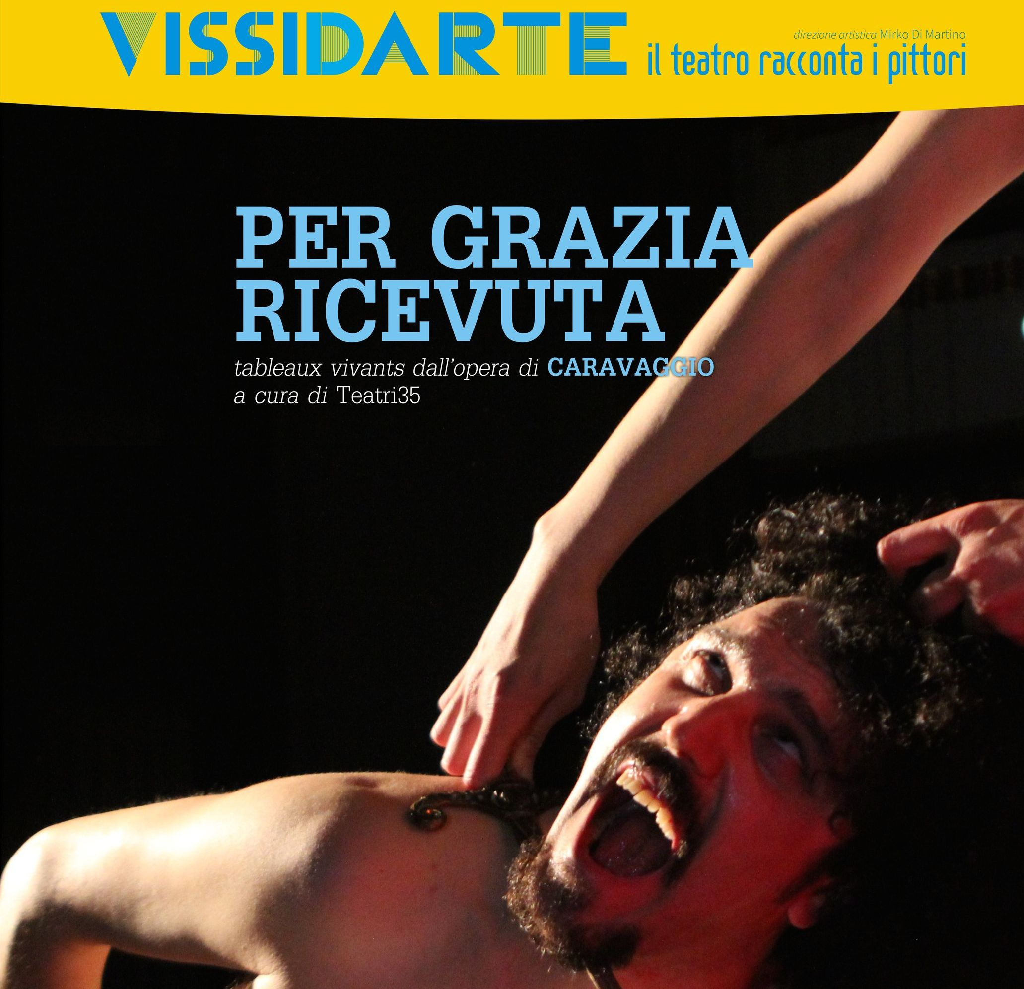 2015.09.10 - La vita del Caravaggio raccontata a teatro in Per grazia ricevuta