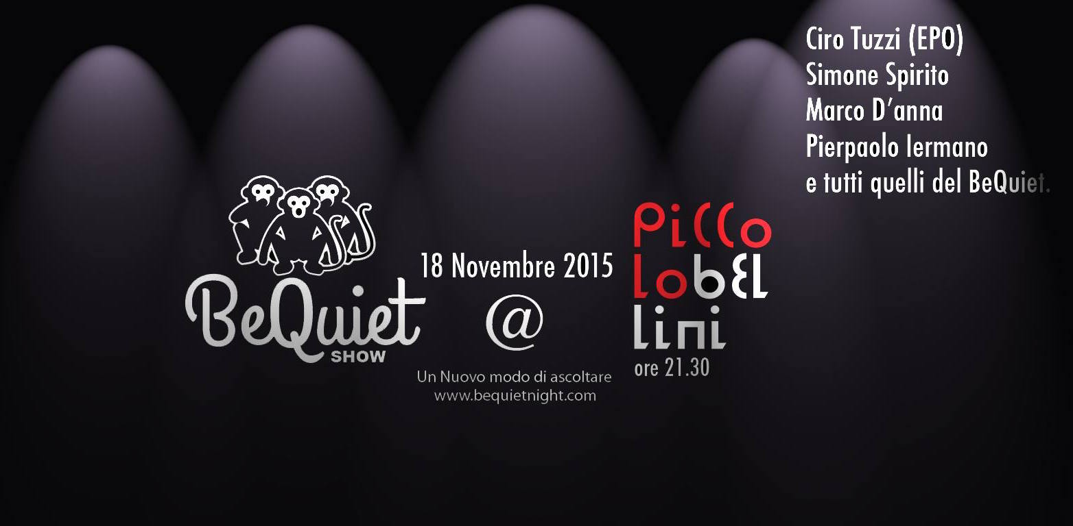2015.11.12 - Be Quiet Show al Piccolo Bellini il collettivo musicale entra a teatro