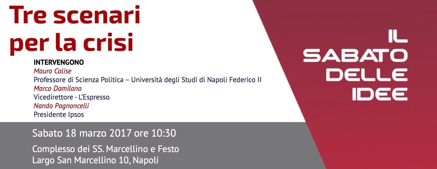 2017.03.09 Torna Il Sabato delle Idee napoletano con Calise Damilano e Pagnoncelli
