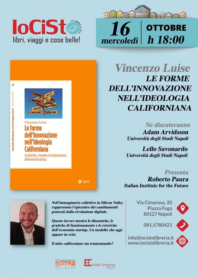 """PRESENTAZIONE DE """"LE FORME DELL'INNOVAZIONE NELL'IDEOLOGIA CALIFORNIANA. LE RETORICHE, I MODELLI E LE TRASFORMAZIONI DELL'ECONOMIA STARTUP"""""""