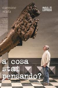 Carmine Scafa a cosa stai pensando copertina