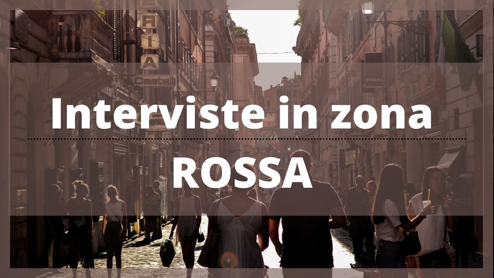 Interviste in zona ROSSA
