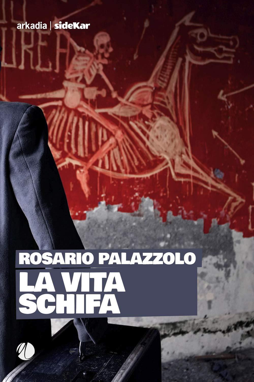 La Vita Schifa Palazzolo Copertina